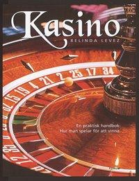 Kasino : En praktisk handbok - hur man spelar för att vinna
